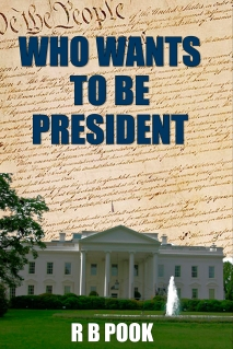 COVER-WHO WANTS TO BE PRESIDENT 7-16-photoshop